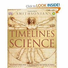 Timelines of Science $40.00 Produced in association with the Smithsonian Institution and highlighting the theories, breakthroughs, and key thinkers that shaped the hist...