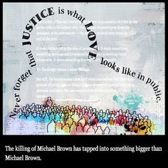 """8.14.14 #Collage  via @CharlesMBlow & @NYTimes  """"Justice is What Love Looks Like in Public"""" #edreform"""