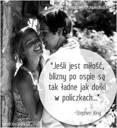 Jeśli jest miłość, blizny po ospie... #King-Stephen,  #Miłość