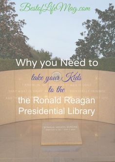 Why You Need to Take your Kids to the Ronald Reagan Presidential Library