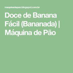 Doce de Banana Fácil (Bananada)   Máquina de Pão