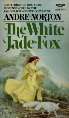 The White Jade Fox by Andre Norton, 1976, Fawcett Crest Book; Gothic Romance Vintage Book Covers #gothic #romance #book #cover #vintage