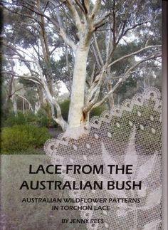 Lace From the Australian Bush Australian Wildflowers, Australian Flowers, Australian Bush, Knitting Books, Lace Knitting, Crochet Lace, Bobbin Lace Patterns, Tatting Patterns, Lace Making