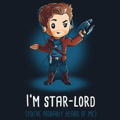 I'm Star-Lord - This official Marvel t-shirt featuring Star-Lord is only available at TeeTurtle!
