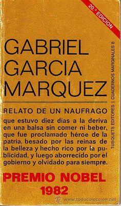 RELATO DE UN NAUFRAGO- (GABRIEL GARCIA MARQUEZ)- PREMIO NOBEL 1982-TUSQUETS EDITORES 1986. 120 PAG.