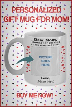 Need a fun cute gift for Mom? These fun mugs are perfect for Birthdays or Mother's Day! Some can be personalized with name of Mom and/or Cat or Dog. Gifts In A Mug, Gifts For Mom, Dear Mom, Mom Mug, Good Buddy, Cute Gifts, Best Dogs, Personalized Gifts, Families