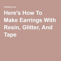 Here's How To Make Earrings With Resin, Glitter, And Tape