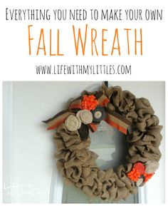 Everything You Need to Make Your Own Fall Wreath: Links to the best tutorials to make a cute fall burlap wreath just like this one!
