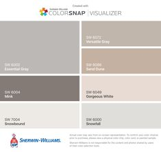 I found these colors with ColorSnap® Visualizer for iPhone by Sherwin-Williams: Essential Gray (SW 6002), Mink (SW 6004), Snowbound (SW 7004), Versatile Gray (SW 6072), Sand Dune (SW 6086), Gorgeous White (SW 6049), Snowfall (SW 6000).