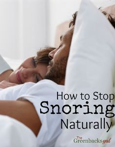 How to Stop Snoring Naturally - We've found a combination of these things to work!