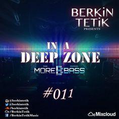 "Check out ""Berkin Tetik - In A Deep Zone #011 (www.morebass.com)"" by Berkin Tetik on Mixcloud"
