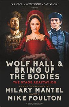 """""""Wolf Hall & Bring Up the Bodies: The Stage Adaptation"""" PR6063.A438 A6 2015"""