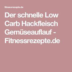 Der schnelle Low Carb Hackfleisch Gemüseauflauf - Fitnessrezepte.de