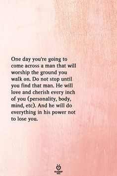 Right here you will find amaizng and best relationship advice or marriage tips. Quotes For Him, Great Quotes, Quotes To Live By, Inspirational Quotes, Cherish Life Quotes, Inspire Quotes, Know Your Worth Quotes, Knowing Your Worth, Worth The Wait Quotes