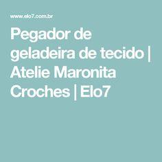 Pegador de geladeira de tecido | Atelie Maronita Croches | Elo7