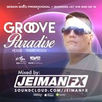 Stream Jeiman Fx - Groove Paradise by JEIMAN FX from desktop or your mobile device