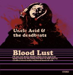 Uncle Acid & the Deabeats - Blood Lust