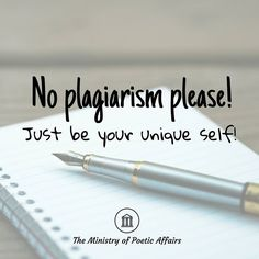 Plagiarism  Thank you for sending us your poems! We cannot publish them when we suspect plagiarism.  Plagiarism is the act of taking another person's writing conversation song or even idea and passing it off as your own.  Yes we publish words from others. We don't own the copyrights to these poems and don't claim that we wrote these words. Except when they are our own work.  We cannot publish poems that are not written by you or use parts of other poems or sources. This is plagiarism.  Be…