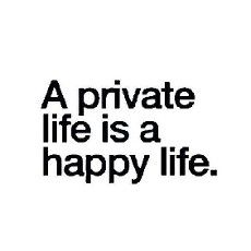 A private life is a happy life ☺ Those inquiring minds will just have to keep wondering!