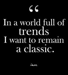 """In a world full of trends I want to remain a classic."" - Iman - Glam Quotes for Every Fashion Lover - Photos"