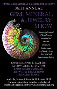 In the Maine area? Consider making some rockin' fun plans for the upcoming weekend! The 34th Annual Gem, Mineral and Jewelry Show will take place on April 1 and 2, at the Saint Joseph's College in Standish, Maine. Adults get in for just $4, Seniors and Teens for $3, and Kids under 12 enter free. Enjoy! :-)