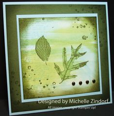 A Bit of Nature - MZ  Poster: Zindorf   The complete tutorial for this card can be found here on my blog: http://zindorf.blogs.splitcoaststamp...tutorial-359/#    Stamps: Stampin' Up! French Foliage