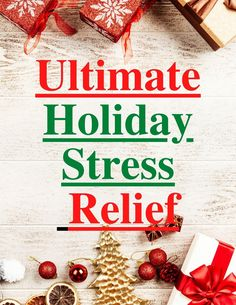 Ultimate Stress Holiday Relief with top 10 key stress relievers. Many of the holiday stressors are manageable. Set realistic expectations. #holidaystressrelief, #holiday, # ultimatestressrelief, avoidholidaystress, #stressrelief, #stressreleavers, #holiday