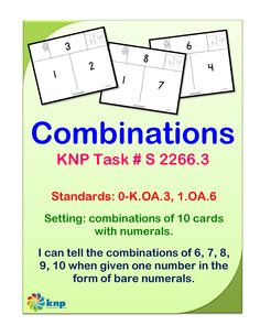 """Combinations"" - I can tell the combinations of 6, 7, 8, 9, 10 when given one number in the form of bare numerals. Supports Learning Common Core Standards: 0-K.OA.3, 1.OA.6 [KNP Task # S 2266.3]"
