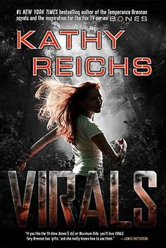 Virals - This is a really fun YA sci-fi book by the author whose work inspired the TV show Bones.
