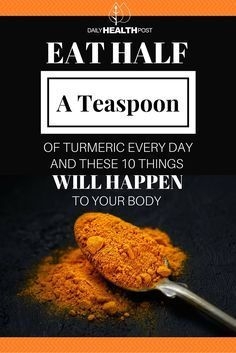 Eat Half a Teaspoon of Turmeric Every Day And These 10 Things Will Happen To…