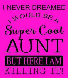 Becoming an aunt is a great and adventurous step. Here are some being an aunt quotes to get you charged up about it. Enjoy the happy event! Best Aunt Quotes, Niece Quotes From Aunt, Nephew And Aunt, Being An Aunt Quotes, Happy Birthday Aunt From Niece, Aunt Birthday, Birthday Wishes, Nephew Birthday Quotes, Birthday Fun