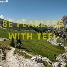 Be fearless with a certificate. It can help you cross seas, oceans, mountains and forests, to the four corners of the earth, from cities to villages to wildernesses. Tefl Certification, Four Corners, Get Outdoors, Coming Home, Teaching English, Forests, Oceans, Where To Go, Certificate