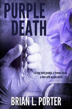 PURPLE DEATH is on #SALE #NOW for only 99¢ through Kindle Countdown Deals until August 20th!  Get your #eBook copy of this exciting #mystery #thriller by #award-winning #British #writer, #bestselling Creativia #author, and ThunderBall Films #screenwriter / co-producer, Brian L. Porter today!  http://www.amazon.com/dp/B00JNEIGWI