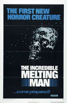 The Incredible Melting Man. There is some pretty heavy debate as to whether this was meant as a serious horror film or a comedy, and although the consensus is the former, the result is the latter. Best Movie Posters, Horror Movie Posters, Movie Poster Art, Horror Films, Art Posters, Vintage Posters, Man Movies, Sci Fi Movies, Scary Movies