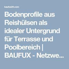 Bodenprofile aus Reishülsen als idealer Untergrund für Terrasse und Poolbereich | BAUFUX - Netzwerk