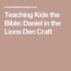 Teaching Kids the Bible: Daniel in the Lions Den Craft