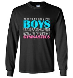 Golly Girls: No Room For Boys Gymnastics Gildan Long Sleeve T-Shirt only at gollygirls.com