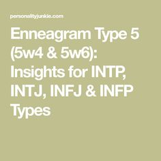 An in-depth description of the Enneagram type including its points of overlap with the INTP, INTJ, INFJ, and INFP personality types. Infp Personality Type, Infj Type, Intj Intp, Introvert, Type 5 Enneagram, Intj Humor, Words Of Affirmation, W 6, Powerful Words