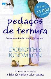 """Dorothy Koomson - Pedaços de Ternura  """"Poderá um estranho curar o seu coração?"""""""