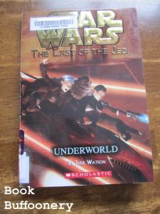 """""""Star Wars: The Last of the Jedi: Underworld"""" by Jude Watson...review at Book Buffoonery"""