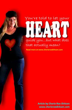 How to Use Your Heart Wisdom Article by Cherie Roe Dirksen #selfhelp
