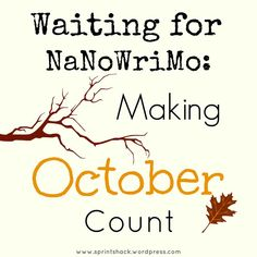 Waiting for #NaNoWriMo: Making October Count