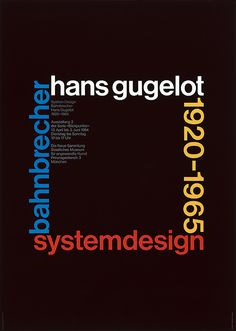 Pierre Mendell & Klaus Oberer: Poster design for the exhibition Hans Gugelot 1920 Poster Design, Poster Layout, Graphic Design Layouts, Modern Graphic Design, Graphic Design Posters, International Typographic Style, Type Posters, Typographic Design, Creative Posters