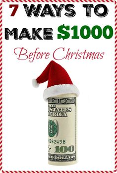 7 Ways To Make $1000 Before Christmas - true tested ways that WORK!