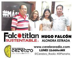 """Falcotitlan SUSTENTABLE®  REPETICIÓN HOY LUNES 22:00hrsMX  http://www.cerebroradio.com/ #ElPlaneta Cerebro Radio @Cerebro_Radio #FalcotitlanSUSTENTABLE  INVITADOS:  LIC. PATRICIA RUMBO MAESTRANDA O MAESTRANTE EN CIENCIA POLÍTICA, ELABORANDO LA TESIS: """"CONSTRUCCIÓN DE UNA BIOCIUDADANÍA""""  RUBÉN VÁZQUEZ FRAGOSO MIEMBRO DE GUERREROS VERDES  TEMA: BIOCONSTRUCCIÓN DE UNA CIUDAD"""