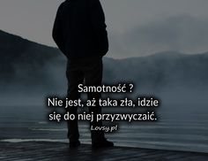 Samotność... Motto, Mood Boards, Lonely, Depression, Sad, Kawaii, Words, Quotes, Movie Posters