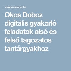 Okos Doboz digitális gyakorló feladatok alsó és felső tagozatos tantárgyakhoz Grammar, Boarding Pass, Teacher, Education, School, Professor, Teachers, Onderwijs, Learning