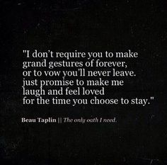 Beau Taplin | The only oath I need. This is beautiful :)