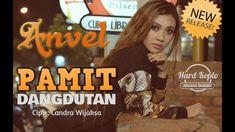 ANVEL - PAMIT DANGDUTAN / OFFICIAL VIDEO (HQ AUDIO)