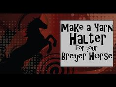 How to Make a Breyer Horse Rope Halter from Yarn - YouTube